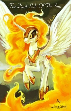The Dark Side of the Sun  (an MLP fanfic) by LizzyGirl135