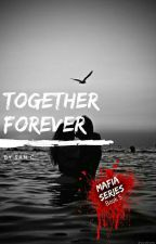 Together Forever by SanC-Rylie