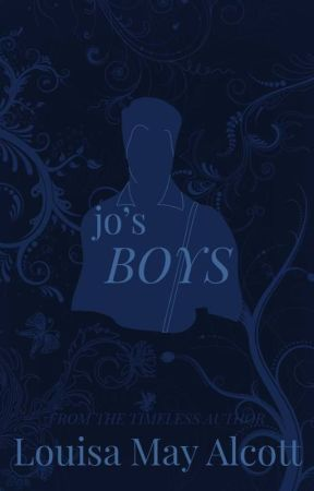 JO'S BOYS (Completed) by LouisaMayAlcott