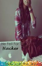 he fell for the hacker by lindy_is_in_the_sky