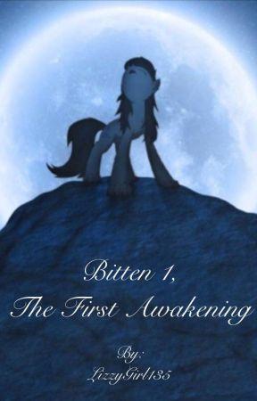 Bitten 1, The First Awakening (an MLP fanfic) by LizzyGirl135