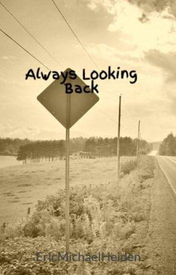 Always Looking Back