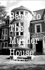 Back To The Murder House by longmidnightdrives