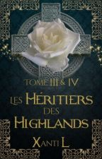 ❦ Les Héritiers des Highlands ❦ TOME III & IV by Xanti_