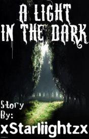 A Light in the Dark by xStarliightzx