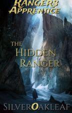 Rangers Apprentice: The Hidden Ranger by SilverOakleaf