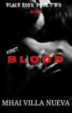 BLACK ROSE BOOK 2: First Blood (R18) by Mhai-Villa-Nueva