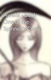 Awake - Book One of the Spinner's Curse by GrimReader