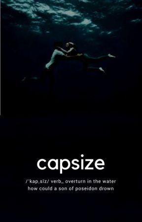 capsize [percy jackson fanfiction] - chapter one - Wattpad
