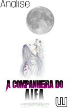A companheira do supremo alfa  by AneliseVdeos