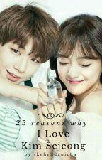 25 reason why i love Kim Sejeong  by skehehdanicha
