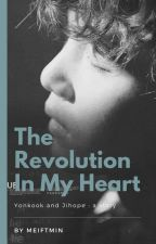 """THE REVOLUTION """" IN MY HEART """" &  YOONKOOK by xmineffable"""