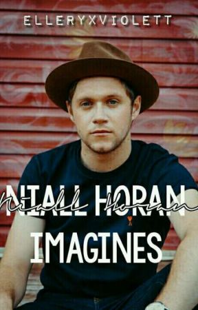 Niall Horan Imagines  by ElleryxViolett