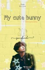 My cute bunny |1º temporada| by Song_NaJun