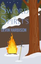Of Sword & Spirits by Devin_harb