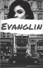 Evanglin | H.S by DounniiaKhaaled