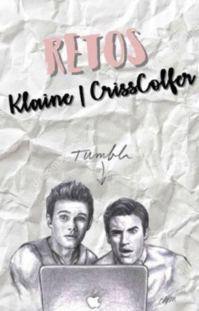 Retos (Klaine | CrissColfer) by klainer-bitches