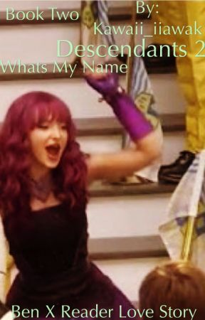 ||Whats My Name||Descendants 2- SEQUEL TO ||IF ONLY|| by Haley_Przybylowicz