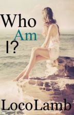 Who Am I? by LocoLamb