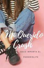 Mi querido CRUSH by ParkMinLife