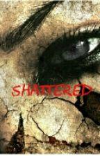 Shattered by Sammy_Hammy4