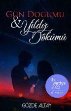 GÜN DOĞUMU #Wattys2018 by GozdeAltay94