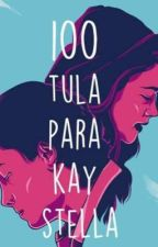 100 Tula Para Kay Stella (Completed) by iamjaspheruuuu