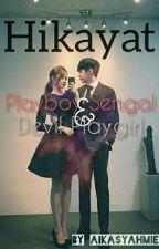 📃Hikayat📃Playboy Sengal & Si Devil Playgirl by Aika_syahmie
