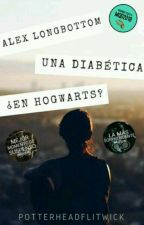 Alex Longbottom: Una diabética ¿En Hogwarts? by PotterheadFlitwick