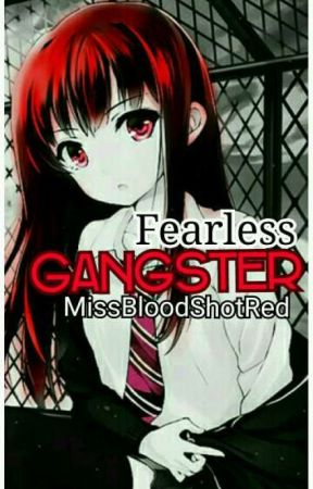 Fearless Gangster ✔ by userBloodShotRed