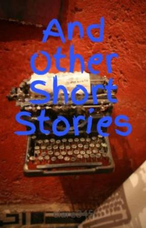 And Other Short Stories by clare345