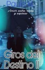 GIROS DEL DESTINO II TEMPORADA by Amandasofia24466