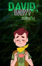 david; why? [CampCamp Max] Cancelada. by fxckingt0rd