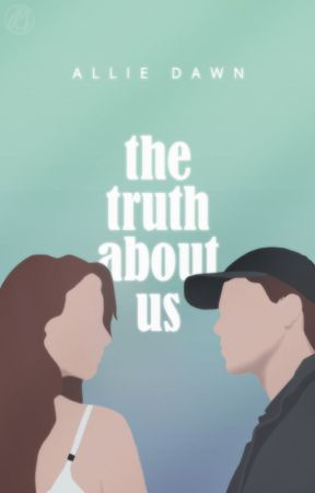 The Truth About Us by AllieDawnx
