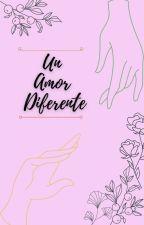 Un amor Diferente [Borrador] by youronlyangel_