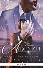 Dia.... Aydenku by theleonelnash