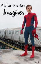 Peter Parker Imagines by memesters4lyfe