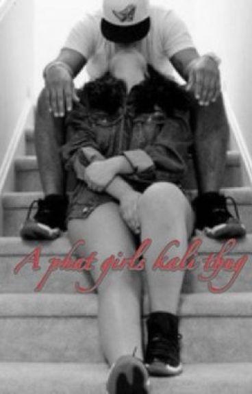 A phat girls kali thug
