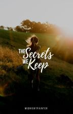 The Secrets We Keep by midnightpainter