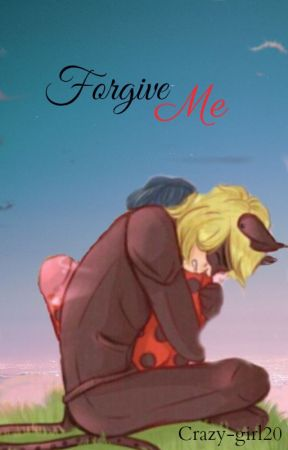 Forgive Me by Crazy-girl20