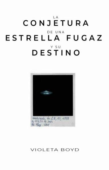 La conjetura de una estrella fugaz y su destino