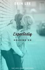 Expectedly Holding On - Book 2 by Niquey_rock