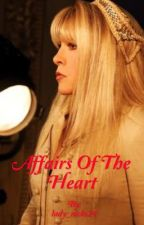 Affairs of the Heart by lady_nicks24