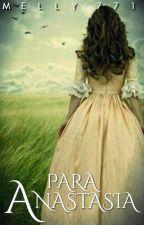 """Para Anastasia"" by melly771"