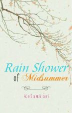 Rain Shower of Midsummer by Kelamkari