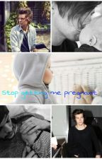 Stop getting me pregnant (Larry) by Nine_Horan_Payne