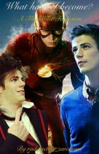 What Have I Become? A Flash/Glee Fanfiction  by radioactive_sarcasm