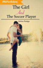 The girl and the soccer player [#Wattys2015] by Jari_saucedo00