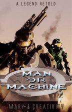 MAN OR MACHINE by CreativityMary