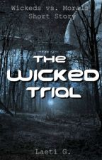 The Wicked Trial | Wickeds Vs. Morals Short Story by 3dream_writer3